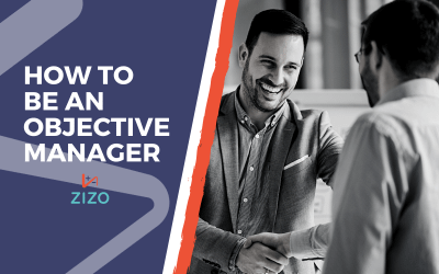 How to Be an Objective Manager