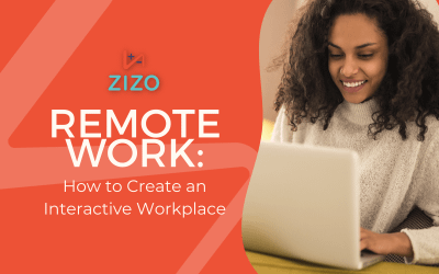 Remote Work: How to Create an Interactive Workplace
